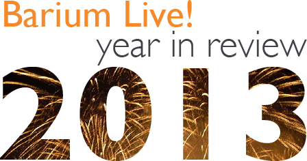 Barium Live! 2013